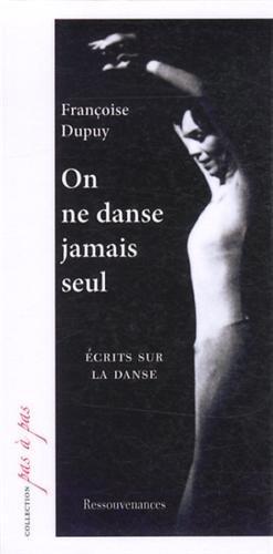 On ne danse jamais seul : Ecrits sur la danse