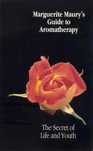 Marguerite Maury's Guide to Aromatherapy: The Secret of Life and Youth: The Secret of Life and Youth - A Modern Alchemy by Marguerite Maury (1-May-1989) Paperback
