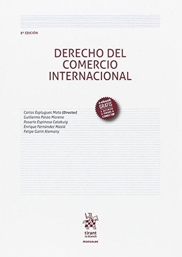 Derecho del Comercio Internacional 8ª Edición 2017 (Manuales de Derecho Administrativo, Financiero e Internacional Público)