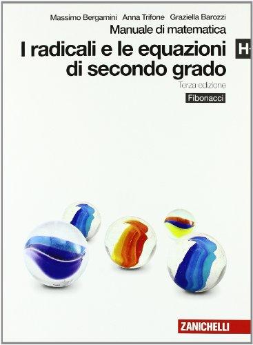Manuale di matematica. Modulo H plus: I radicali e le equazioni di secondo grado. Per le Scuole superiori. Con espansione online