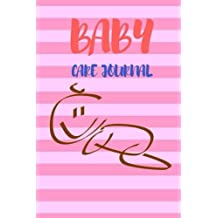 Baby Care Journal: Baby Log Book for Mom Record, Sleeping Schedule Log, Meal Recorder, 150 Pages 6x9 Inch: Volume 1