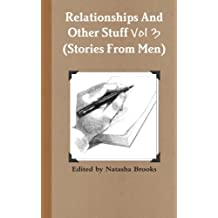 Relationships And Other Stuff Vol 3: True Stories And Poems From Men