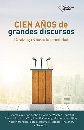 cien-anos-de-grandes-discursos-desde-1916-hasta-la-actualidad