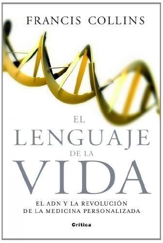 El lenguaje de la vida: El ADN y la revolución de la medicina personalizada (Drakontos) por Francis S. Collins