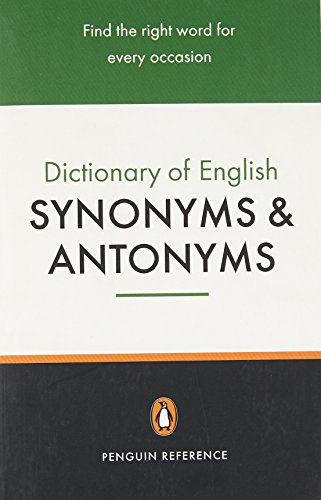 Dictionary of synomyms and antonyms (Penguin reference)