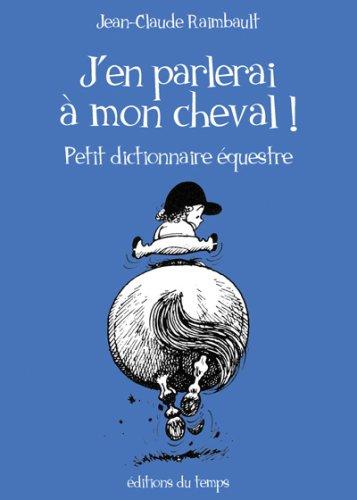 J'en parlerai à mon cheval ! par Jean-Claude Raimbault