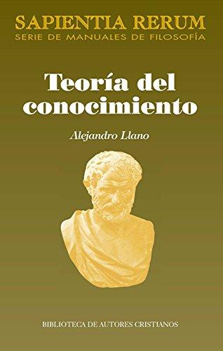 Teoría del conocimiento (SAPIENTIA RERUM) por Alejandro Llano Cifuentes