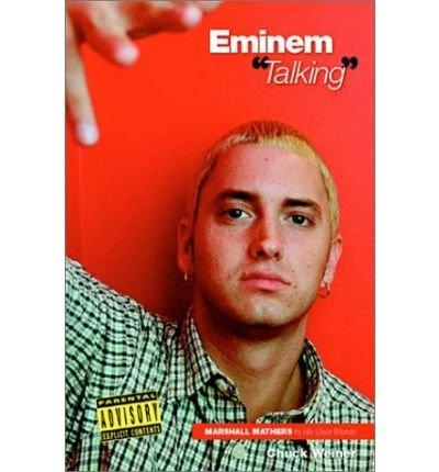 [(Eminem: Talking)] [Author: Chuck Weiner] published on (January, 2003)