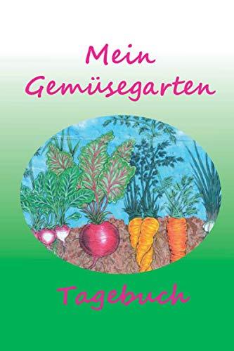 Mein Gemüsegarten Tagebuch