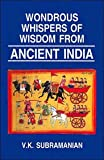 Wondrous Whispers of Wisdom from Ancient India - Vol. I: 1