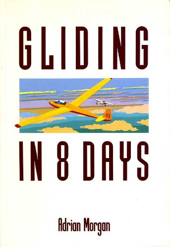 Gliding in Eight Days (In 8 Days) por Adrian Morgan
