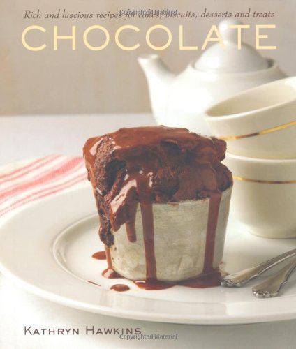 Chocolate: Rich and Luscious Recipes for Cakes, Biscuits, Desserts and Treats by Kathryn Hawkins (1-Dec-2010) Hardcover