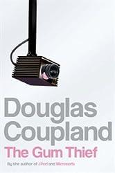 The Gum Thief by Douglas Coupland (2007-10-08)