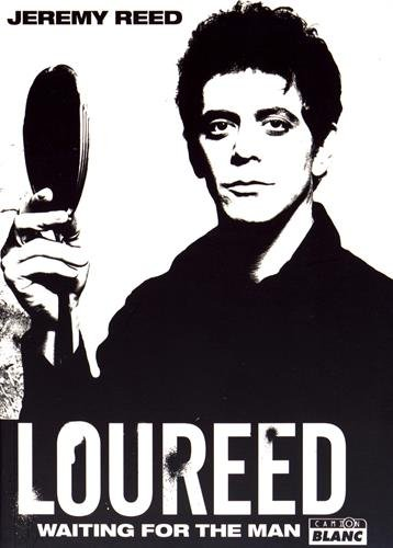 LOU REED Waiting for the man par Jeremy Reed