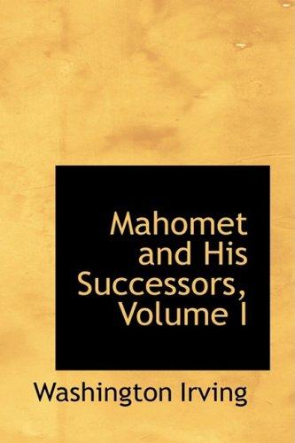 Mahomet and His Successors, Volume I: 1
