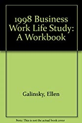 1998 Business Work Life Study: A Workbook