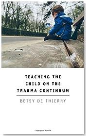 Teaching The Child On The Trauma Continuum