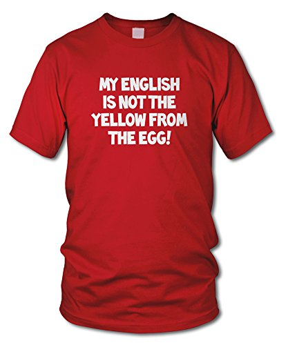 shirtloge - MY ENGLISH IS NOT THE YELLOW FROM THE EGG! - KULT - Fun T-Shirt - in verschiedenen Farben - Größe S - XXL Rot (Weiß)