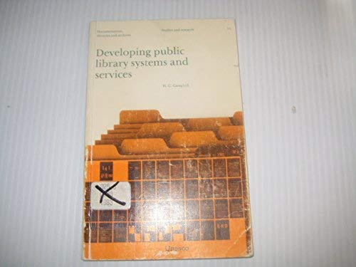 Developing Public Library Systems and Services: A Guide to the Organization of National and Regional Public Library Systems as a Part of Overall and Archives. Studies and Research, 11 por UNESCO