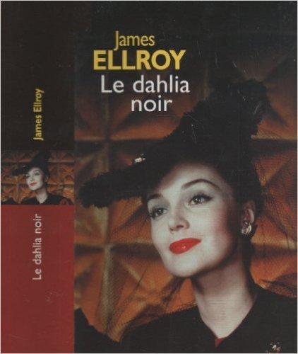 Le dahlia noir de James Ellroy ( 2006 )