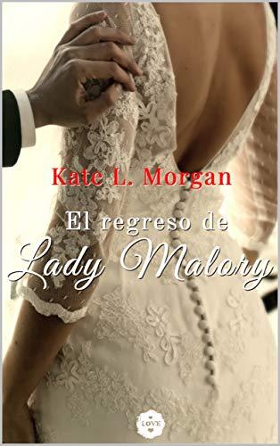 El regreso de Lady Malory de Kate L. Morgan