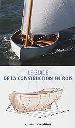 Le guide de la construction en bois : Construction-Restauration-Entretien