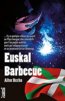 Euskal barbecue (Du noir au Sud)