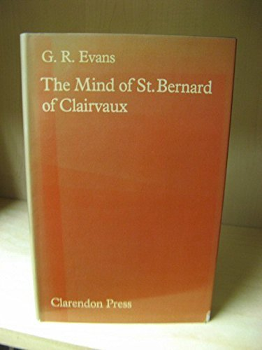 The Mind of St. Bernard of Clairvaux (Oxford Dictionary Of Saints)
