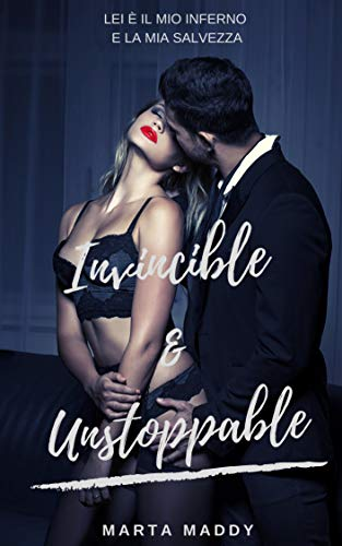 Invincible & Unstoppable (Mafia Romance Vol. Unico) (Italian Edition)