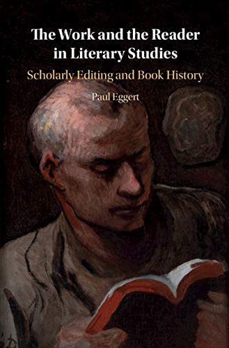 Work and the Reader in Literary Studies: Scholarly Editing and Book History (English Edition)