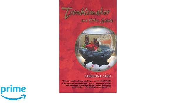 Amazon fr - Troublemaker and Other Saints - Christina Chiu - Livres