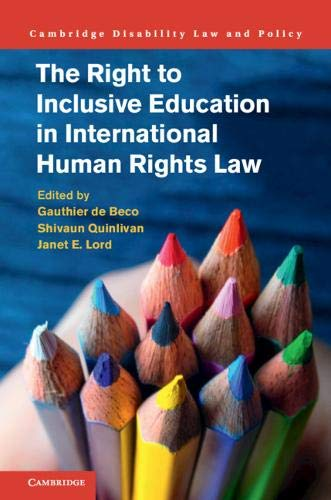 The Right to Inclusive Education in International Human Rights Law (Cambridge Disability Law and Policy Series)