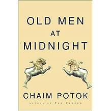 Old Men at Midnight by Chaim Potok (2001-10-23)