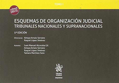 Tomo I Esquemas de Organización Judicial Tribunales Nacionales y Supranacionales 5ª Edición 2018 por Raquel López Jiménez