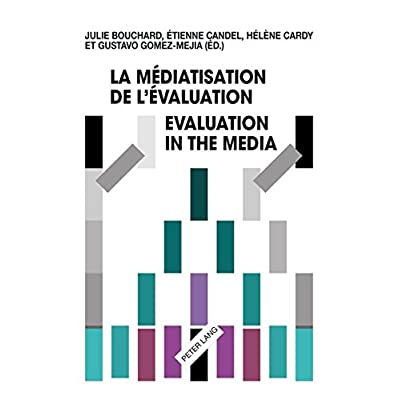 La médiatisation de l'évaluation / Evaluation in the Media