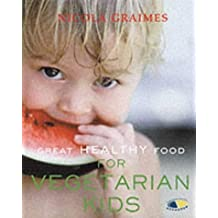 Great Healthy Food for Vegetarian Kids: Approved by the Vegetarian Society by Nicola Graimes (2002-03-03)