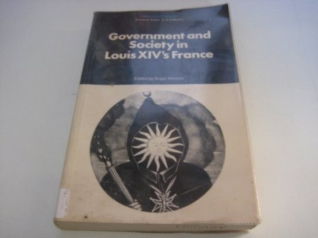 Government and Society in Louis XIV's France (History in Depth) by Roger Mettam (Editor) (26-May-1977) Paperback