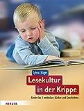 Lesekultur in der Krippe: Kinder bis 3 entdecken Bücher und Geschichten