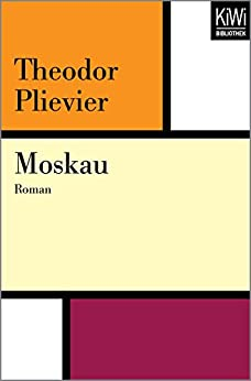 Plievier, Theodor - Moskau