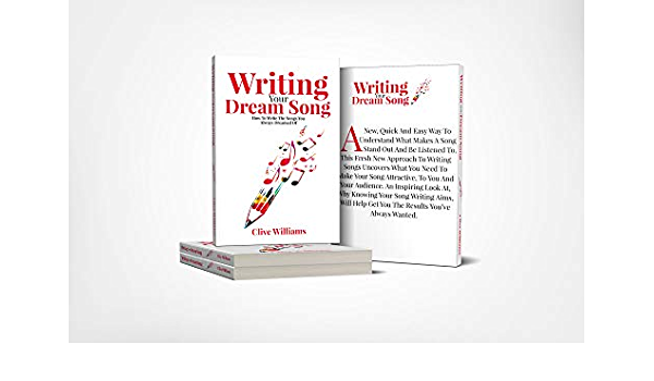 Writing Your Dream Song How To Write The Songs You Ve Always Dreamed Of How 2 Ebook Williams Clive Amazon In Kindle Store