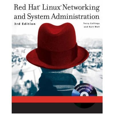 [(Red Hat Linux Networking and System Administration )] [Author: Terry Collings] [Oct-2005] par Terry Collings
