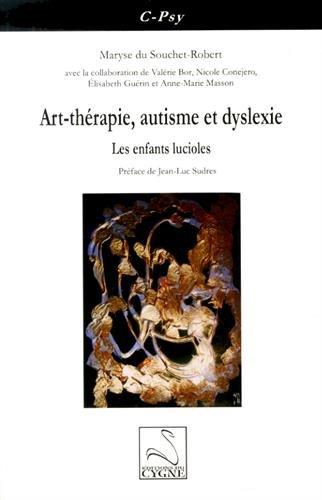 Art-thérapie, autisme et dyslexie : Les enfants lucioles par Maryse du Souchet-Robert