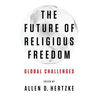 [( The Future of Religious Freedom: Global Challenges )] [by: Allen D. Hertzke] [Jan-2013]
