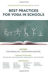 Best Practices for Yoga in Schools: Volume 1 (Yoga Service Best Practices Guide) by Yoga Service Council (2015-10-27)