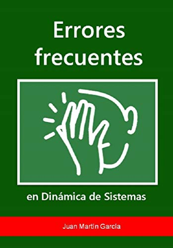 Errores frecuentes en Dinámica de Sistemas: Guía para construir modelos de simulación, diagramas causales, diagramas de flujos (Diagramas de ... sin faltas, dudas, dificultades ni problemas por Juan Martín García