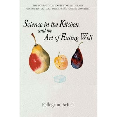 Science in the Kitchen and the Art of Eating Well (Lorenzo Da Ponte Italian Library) (Paperback) - Common