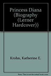 Princess Diana (Biography (Lerner Hardcover)) by Katherine E. Krohn (1999-03-06)