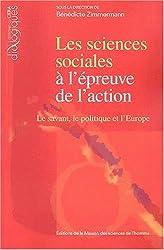 Les sciences sociales à l'épreuve de l'action : Le savant, le politique et l'Europe