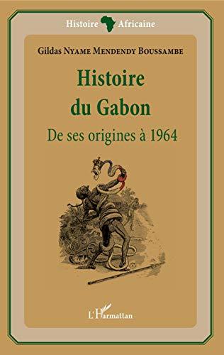 Histoire du Gabon: De ses origines à 1964