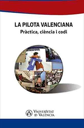 La pilota valenciana: Pràctica, ciència i codi (Catalan Edition ...